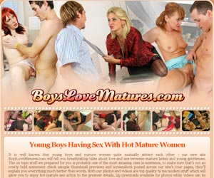 Boys Love Matures- Young boys having sex with hot mature women